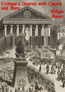 Edgar Bauer: Critique's Quarrel with Church and State