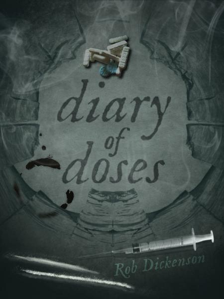 Diary of Doses: Poems by Rob Dickenson