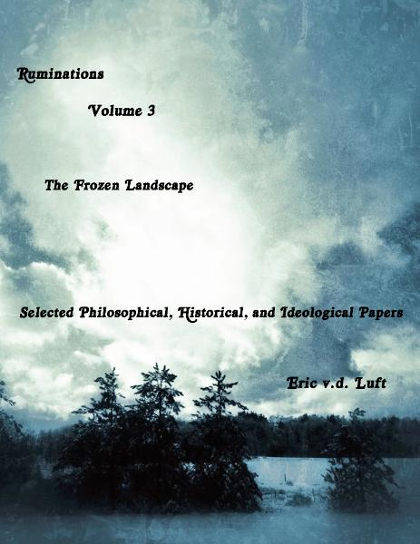 Ruminations, Volume 3, The Frozen Landscape, by Eric v.d. Luft