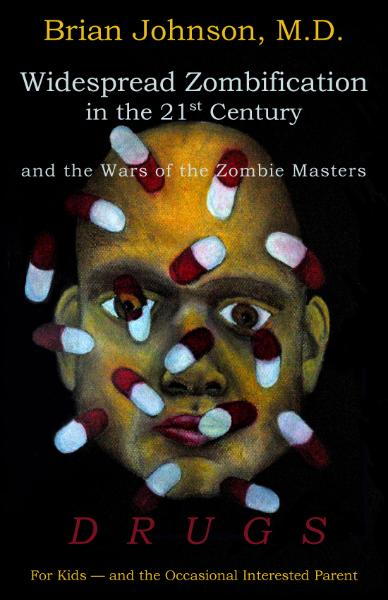 Widespread zombification in the 21st century and the wars of the zombie masters, by Brian Johnson
