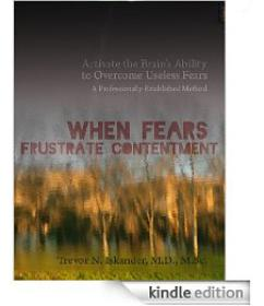 Kindle e-book: When Fears Frustrate Contentment, by Trevor Iskander, M.D.